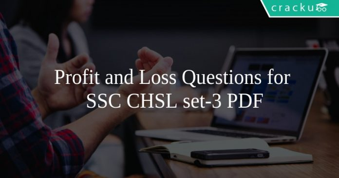 Profit and Loss Questions for SSC CHSL set-3 PDF