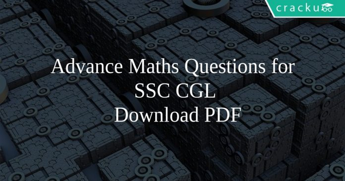 Advance Maths Questions for SSC CGL PDF
