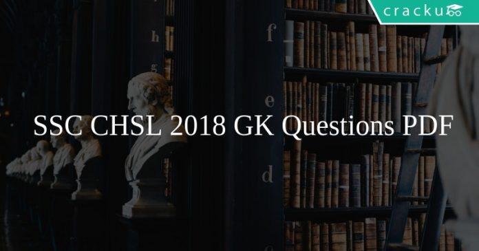 SSC CHSL 2018 GK Questions PDF
