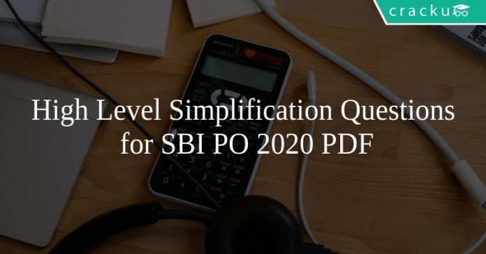 High Level Simplification Questions for SBI PO 2020 PDF