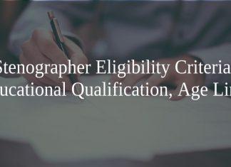 SSC Stenographer Eligibility Criteria 2020