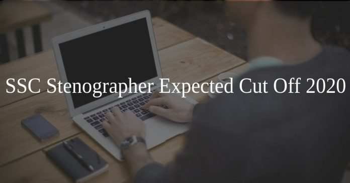 SSC Stenographer Expected Cut Off 2020