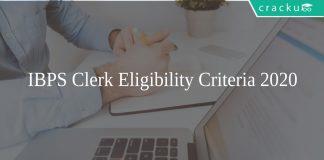 IBPS Clerk Eligibility Criteria 2020