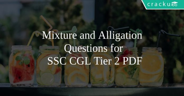 Mixture and Alligation Questions for SSC CGL Tier 2 PDF