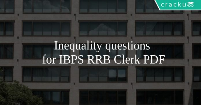 Inequality questions for IBPS RRB Clerk PDF