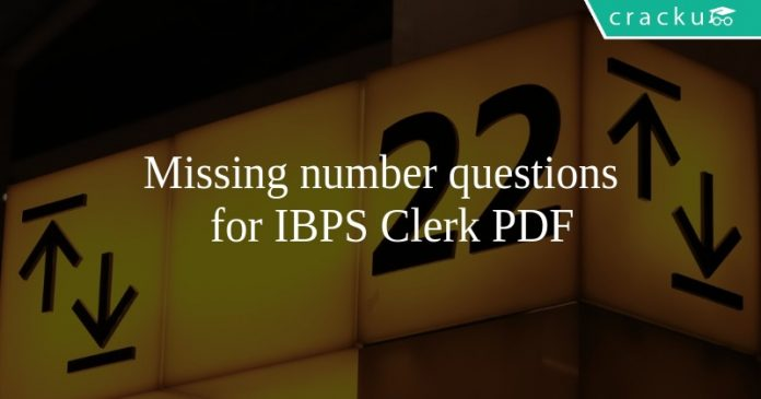 Missing number questions for IBPS Clerk PDF