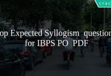 Top Expected Syllogism questions for IBPS PO PDF