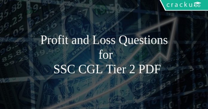 Profit and Loss Questions for SSC CGL Tier 2 PDF