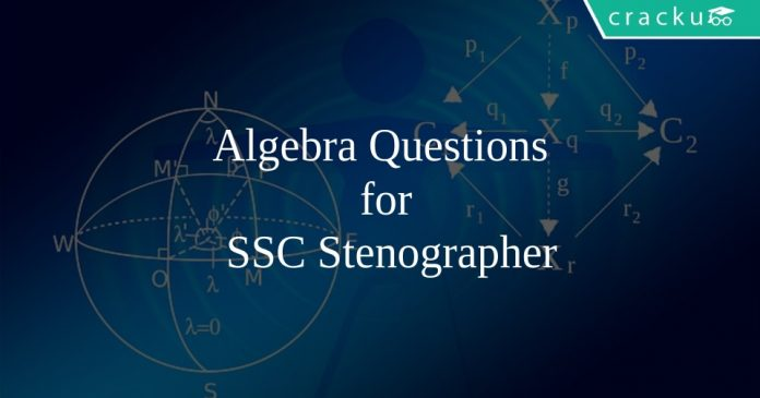 Algebra Questions for SSC Stenographer
