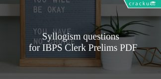 Syllogism questions for IBPS Clerk Prelims PDF