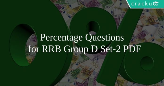 Percentage Questions for RRB Group D Set-2 PDF