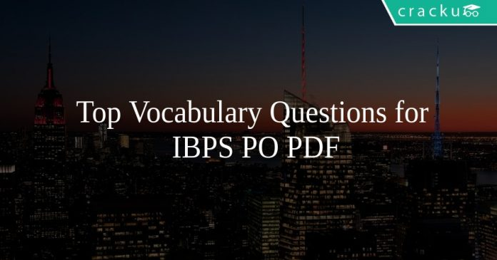 Top Vocabulary Questions for IBPS PO PDF