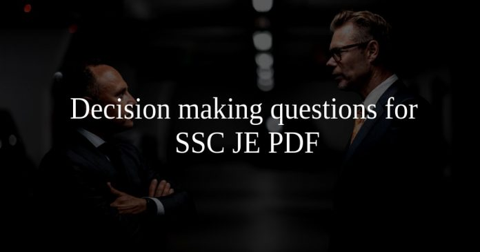 Decision making questions for SSC JE PDF