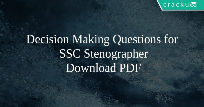 Decision Making Questions for SSC Stenographer PDF