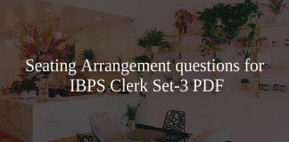Seating Arrangement questions for IBPS Clerk Set-3 PDF