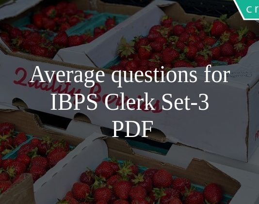 Average questions for IBPS Clerk Set-3 PDF