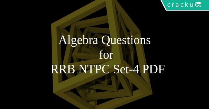 Algebra Questions for RRB NTPC Set-4 PDF