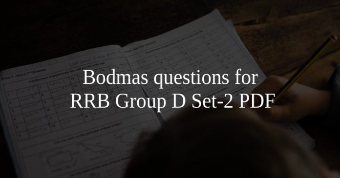 Bodmas questions for RRB Group D Set-2 PDF