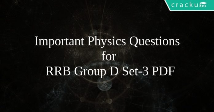 Important Physics Questions for RRB Group D Set-3 PDF