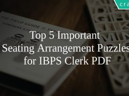 Top 5 Important Seating Arrangement Puzzles for IBPS Clerk PDF