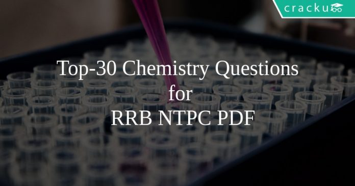 Top-30 Chemistry Questions for RRB NTPC PDF