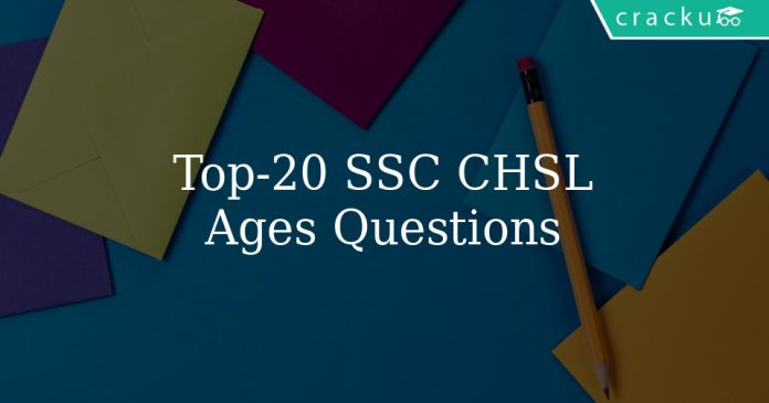 Top 20 SSC CHSL Ages Questions
