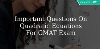 Important Questions On Quadratic Equations For CMAT Exam