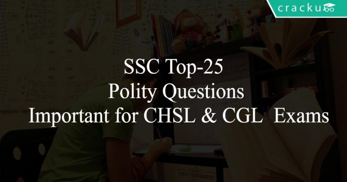 SSC Top-25 Polity Questions Important for CHSL & CGL Exams