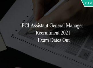 FCI AGM 2021 EXAM DATES