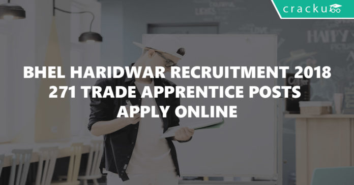 BHEL Haridwar Recruitment 2018 271 Trade Apprentice Posts Apply Online-01