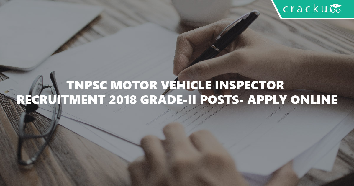 Tnpsc motor vehicle inspector recruitment 2018 grade ii for Motor vehicle service notification