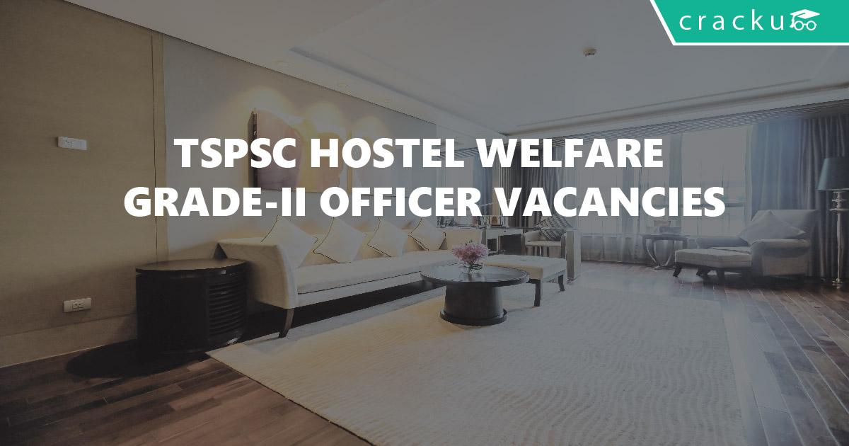 TSPSC Hostel welfare Grade-II officers Recruitment 2018