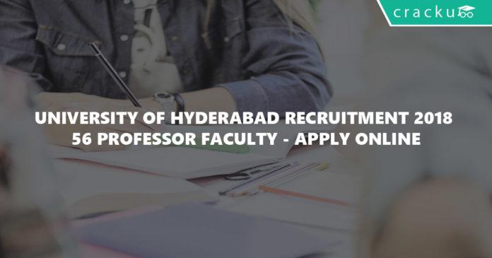 University of Hyderabad Recruitment 2018 - 56 professor faculty - Apply online-01
