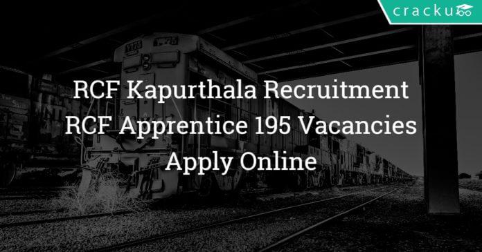 Rail Coach Factory Kapurthala Recruitment 2018 - RCF Apprentice 195 Vacancies - Apply Online