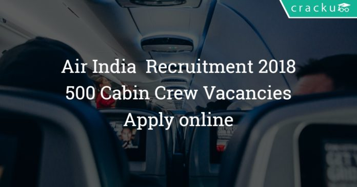 Air India Recruitment 2018 – Apply Online for 500 Cabin Crew Posts