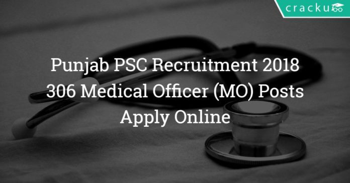 punjab public service commission medical officer recruitment 2018 - 306 MO Posts - Apply online