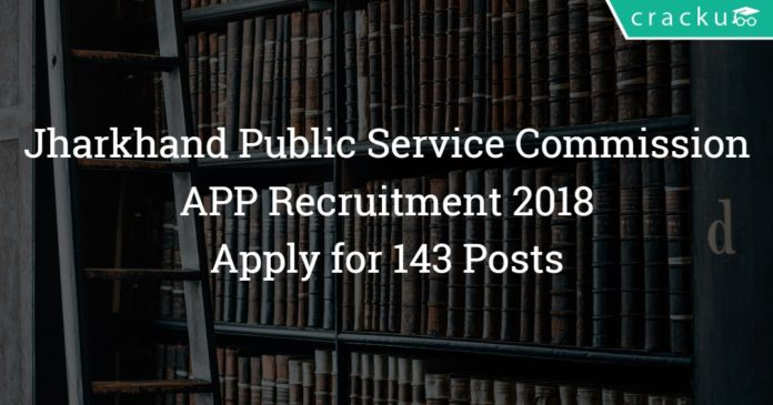 Jharkhand PSC Assistant Public Prosecutor Recruitment 2018- Apply 143 Posts