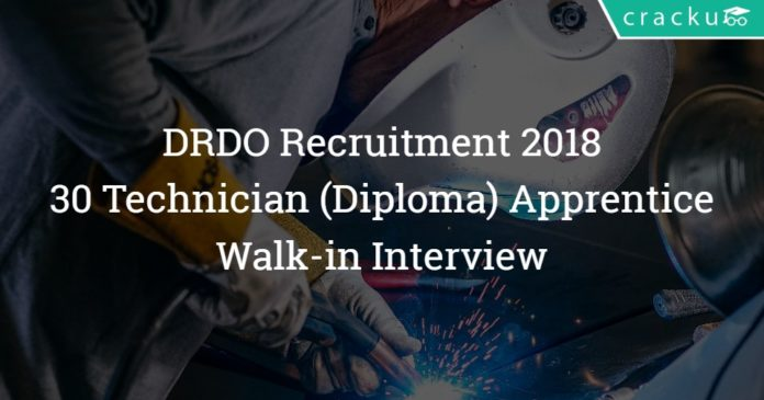 DRDO Technician( Diploma) Apprentice Recruitment 2018 - Walk-in