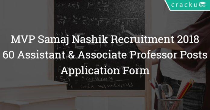 MVP Samaj Nashik Recruitment 2018 – 60 Assistant & Associate Professor Posts - Application Form