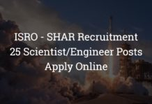 ISRO - SHAR Recruitment - 25 Scientist/Engineer Posts
