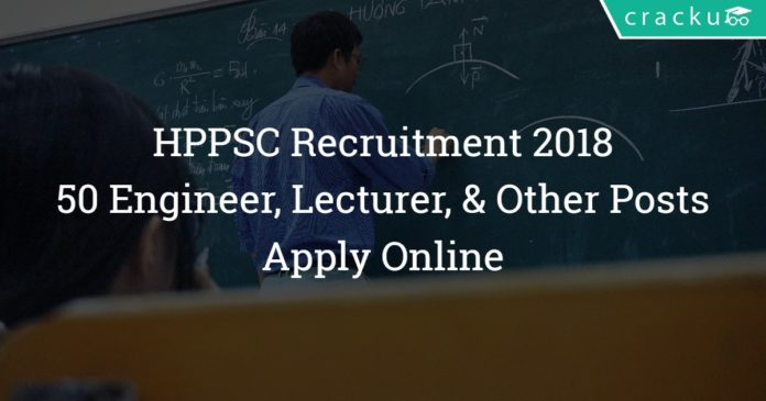 HPPSC Recruitment 2018 – 50 Engineer, Lecturer, Superintendent Posts