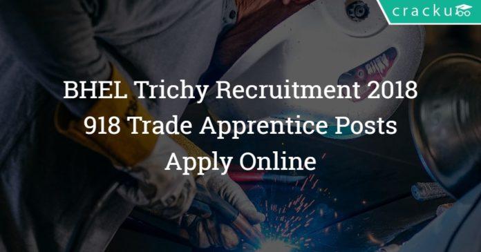 BHEL Trichy Trade Apprentice Recruitment 2018 – 918 Posts - Apply Online