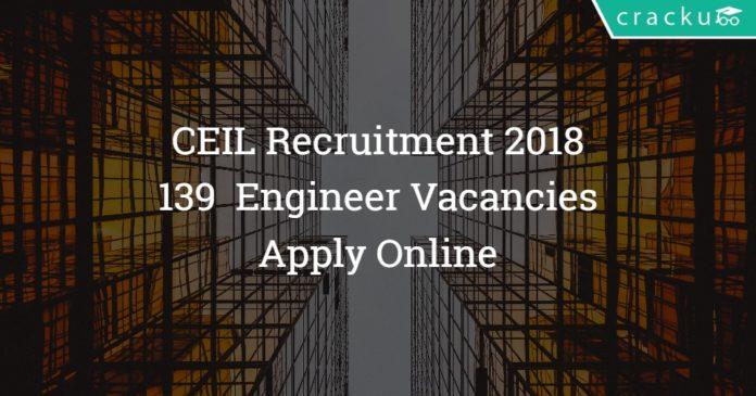 CEIL Engineers Recruitment 2018 – Apply Online – 139 Vacancies
