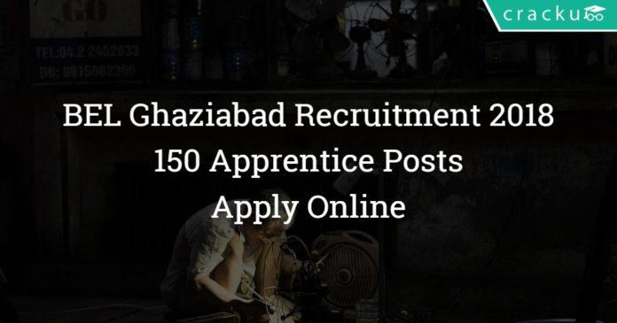 BEL Ghaziabad Recruitment 2018 – 150 Apprentice Posts – Apply Online