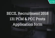 BECIL Recruitment 2018 – Apply 131 PCM & PCC Posts - Application form