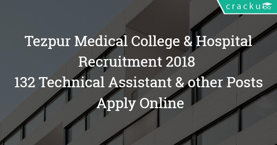 Tezpur Medical College & Hospital Recruitment 2018 – Apply