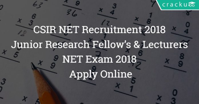 CSIR NET Recruitment 2018 – Junior Research Fellow's & Lecturers NET Exam 2018