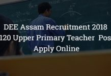 DEE Assam Recruitment 2018 – Upper Primary Teacher 4120 Posts
