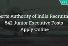 Airports Authority of India Recruitment 2018 – 542 Junior Executive Posts
