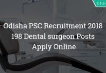 Odisha PSC Recruitment 2018 – 198 Dental surgeon Posts – Apply Online